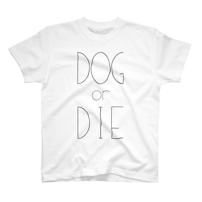 DOG or DIE Tシャツ